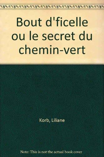 """<a href=""""/node/638"""">Bout d'ficelle,ou le secret du chemin-vert</a>"""