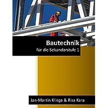 Bautechnik: für die Sekundarstufe 1 (Arbeitslehre unterrichten, Band 2)