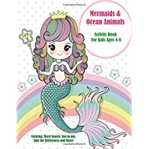 Mermaids and Ocean Animals  Activity Book for Kids Ages 4-8: Coloring, Word Search, Dot-to-dot, Spot the Differences and Mazes