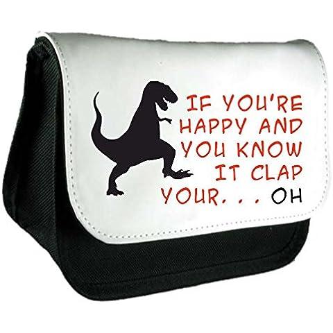Se Stai Happy e You Know It battere le mani... Oh T Rex parodia Cute Funny Animal a tema animali a tema Frizione Borsa o Astuccio Misura unica nero