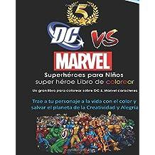 DC vs Marvel  Superhéroes para Niños super héroe  Libro de colorear: Spiderman, Batman, Superman, Iron Man, Villains, Captain America, Wonder Woman, ... Avengers, Justice League, Super Women, Flash