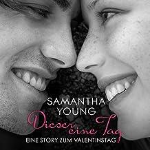 Dieser eine Tag: Eine Story zum Valentinstag