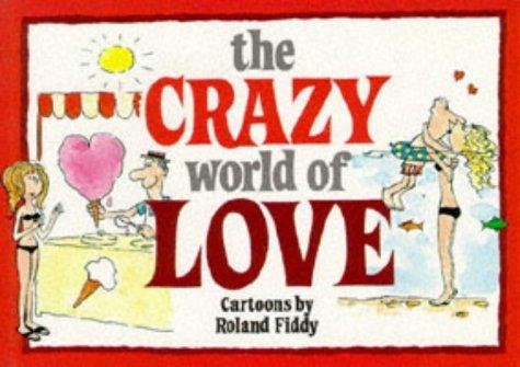 The Crazy World of Love (Crazy World Ser) by Roland Fiddy (1992-12-23)