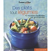 Des plats tout légumes : 40 recettes équilibrées et gourmandes