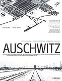 Todesfabrik Auschwitz: Das Konzentrations- und Vernichtungslager Auschwitz 1940-1945 (NS-Dokumentation) - Gideon Greif, Peter Siebers