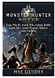 Monster Hunter World Game, PS4, PC, Switch, Wiki, Updates, Reddit, Events, DLC, Armor, Weapons, Monsters, Guide Unofficial