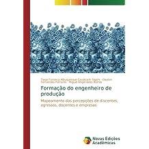 Formação do engenheiro de produção: Mapeamento das percepções de discentes, egressos, docentes e empresas
