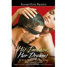 His Fantasies, Her Dreams: Ellora's Cave (Ellora's Cave Presents...)