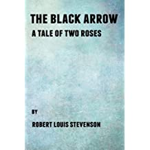 The Black Arrow A Tale of Two Roses