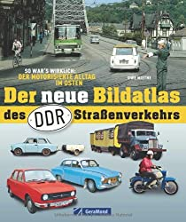 Der neue Bildatlas d. DDR-Straßenverkehr: So war der Alltag im Osten