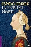 La flor del Norte (Novela histórica)