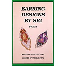 Earring Designs by Sig, Book 2 by Sigrid Wynne-Evans (1993-04-02)