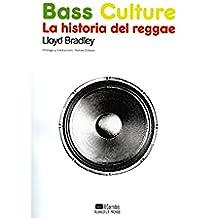 Bass Culture: La historia del reggae (Acuarela/Recorridos nº 5)