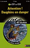 Attention ! Dauphins en danger : Du CE1 au CE2