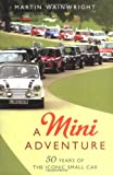 A Mini Adventure: 50 Years of the Iconic Small Car