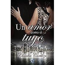 Un amor como el tuyo (Romantic Ediciones)