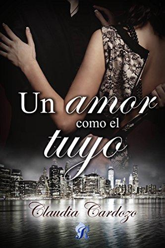 Un amor como el tuyo (Romantic Ediciones) por Claudia Cardozo