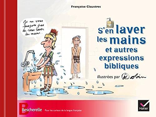 S'en laver les mains et autres expressions bibliques par Françoise Claustres