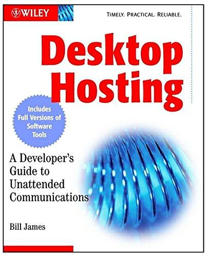 Desktop Hosting: A Developer's Guide to Unattended Communications