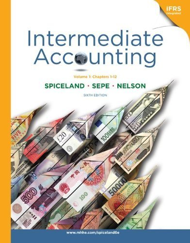 Intermediate Accounting Vol 1 [Ch 1-12] by Spiceland, J. David, Sepe, James, Nelson, Mark [McGraw-Hill/Irwin,2010] [Hardcover] 6TH EDITION