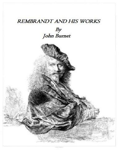 Rembrandt and His Works (ORIGINAL ILLUSTRATED VERSION) (English Edition) (Rijn Portrait Self Van)