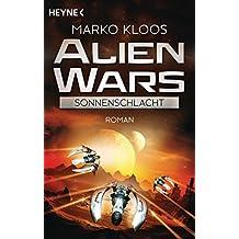 Alien Wars - Sonnenschlacht (3): Roman