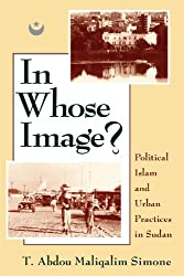 In Whose Image?: Political Islam and Urban Practices in Sudan