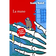 La mano (Commissario Wallander Vol. 11) (Italian Edition)