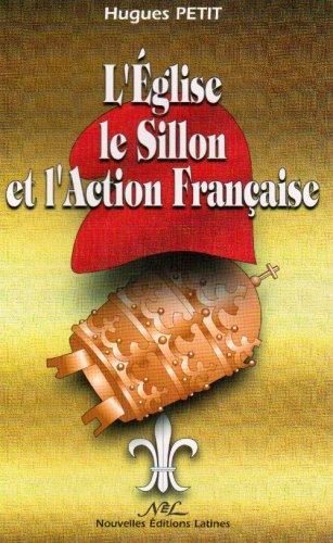 L'eglise le Sillon et l'action Française par Hugues Petit