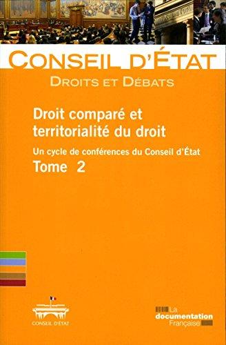 Droit comparé et territorialité du droit : Un cycle de conférences du Conseil d'Etat Tome 2