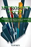 Microsoft Excel: The simplest and quickest guide to operating Excel's complex system! (Microsoft, Excel, Desktop Applications, Programming, Microsoft Excel, ... DevOps, Data Storage, Microsoft System)