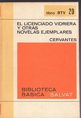 EL LICENCIADO VIDRIERA Y OTRAS NOVELAS EJEMPLARES.