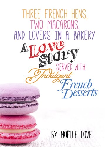 Pearl Dessert (Three French Hens, Two Macarons, And Lovers In A Bakery - A Love Story Served With Indulgent French Desserts (English Edition))