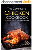 The Complete Chicken Cookbook: Chicken Recipes for Any Given Occasion (English Edition)