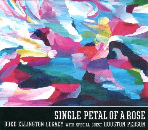 Single Petal Of A Rose by Duke Ellington Legacy, Houston Person (2012-07-17)