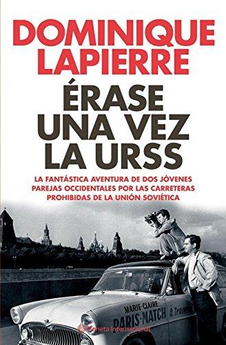 Érase una vez la URSS (Planeta Internacional) por Dominique Lapierre