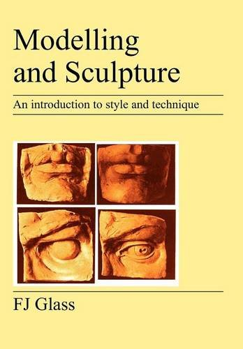 Modelling and Sculpture: An Introduction to Style and Technique