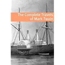 The Travels of Mark Twain (annotated with commentary, Mark Twain biography, and plot summaries) (English Edition)