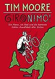 Gironimo!: Ein Mann, ein Rad und die härteste Italien-Rundfahrt aller Zeiten (German Edition)