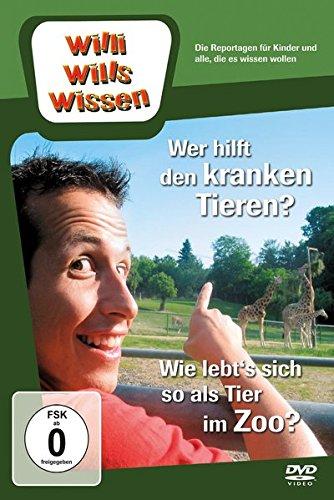 Willi will's wissen - Wer hilft den kranken Tieren? / Wie lebt's sich so als Tier im Zoo?