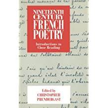 Nineteenth Century French Poetry: Introductions to Close Reading
