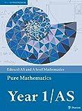 Edexcel AS and A level Mathematics Pure Mathematics Year 1 Textbook (A level Maths and Further Maths 2017)