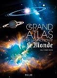 Le grand atlas de l'astronomie NE Le Monde