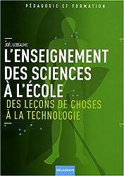 L'enseignement des sciences à l'école : Des leçons de choses à la technologie