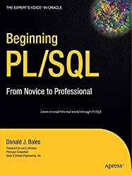Beginning PL/SQL: From Novice to Professional (Expert's Voice in Oracle) by Donald Bales (2007-08-26)