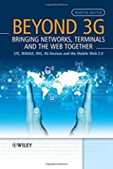 Beyond 3G - Bringing Networks, Terminals and the Web Together: LTE, WiMAX, IMS, 4G Devices and the Mobile Web 2.0 by Martin Sauter (2009-02-09) Gebundene Ausgabe