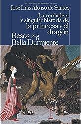 Descargar gratis La verdadera y singular historia de la princesa y el dragón / Besos para le bella durmiente en .epub, .pdf o .mobi