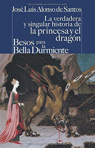 La verdadera y singular historia de la princesa y el dragón / Besos para le bella durmiente (CASTALIA PRIMA. C/P.) por José Luis Alonso de Santos
