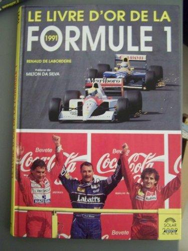 Le livre d'or de la formule 1 / 1991 par Laborderie de R