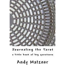 Journaling the Tarot: A Little Book of Big Questions